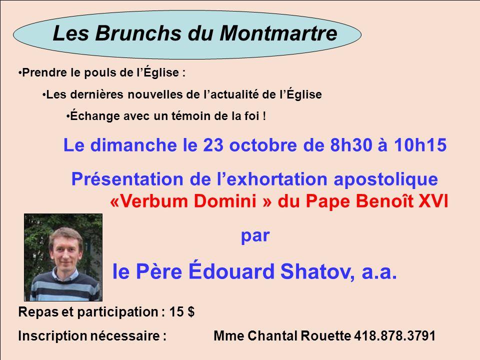 Les Brunchs du Montmartre Prendre le pouls de lÉglise : Les dernières nouvelles de lactualité de lÉglise Échange avec un témoin de la foi ! Le dimanch