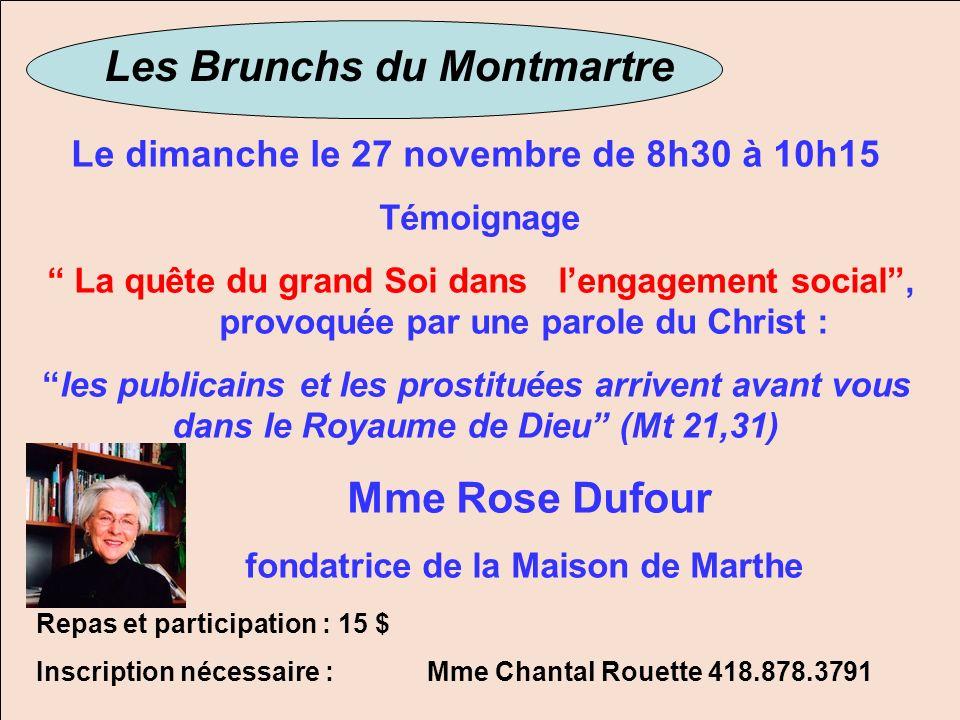 Les Brunchs du Montmartre Le dimanche le 27 novembre de 8h30 à 10h15 Témoignage La quête du grand Soi dans lengagement social, provoquée par une parol