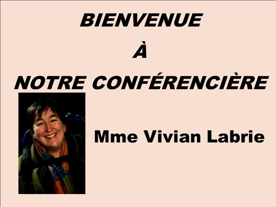 À NOTRE CONFÉRENCIÈRE Mme Vivian Labrie
