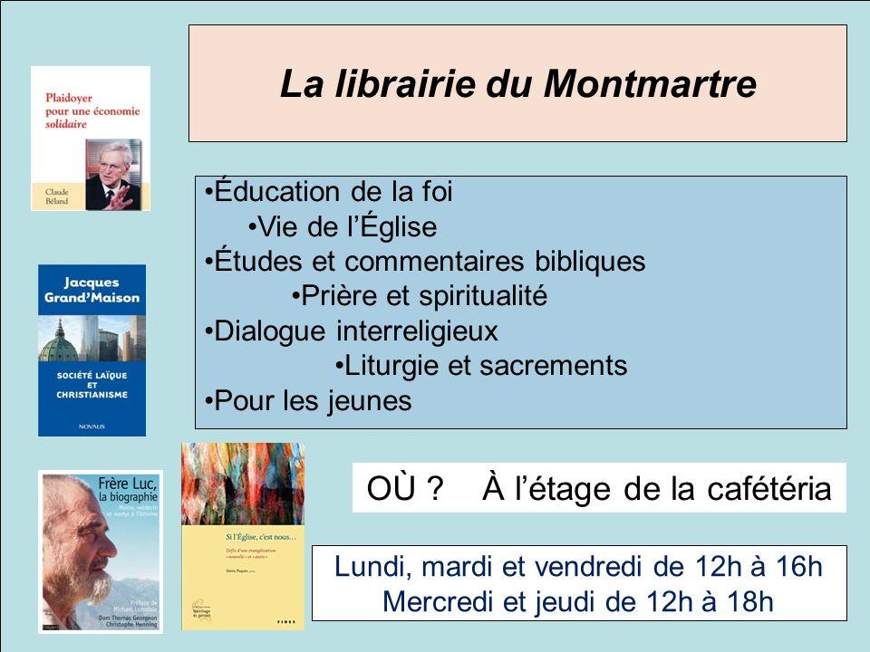 La librairie du Montmartre Éducation de la foi Vie de lÉglise Études et commentaires bibliques Prière et spiritualité Dialogue interreligieux Liturgie