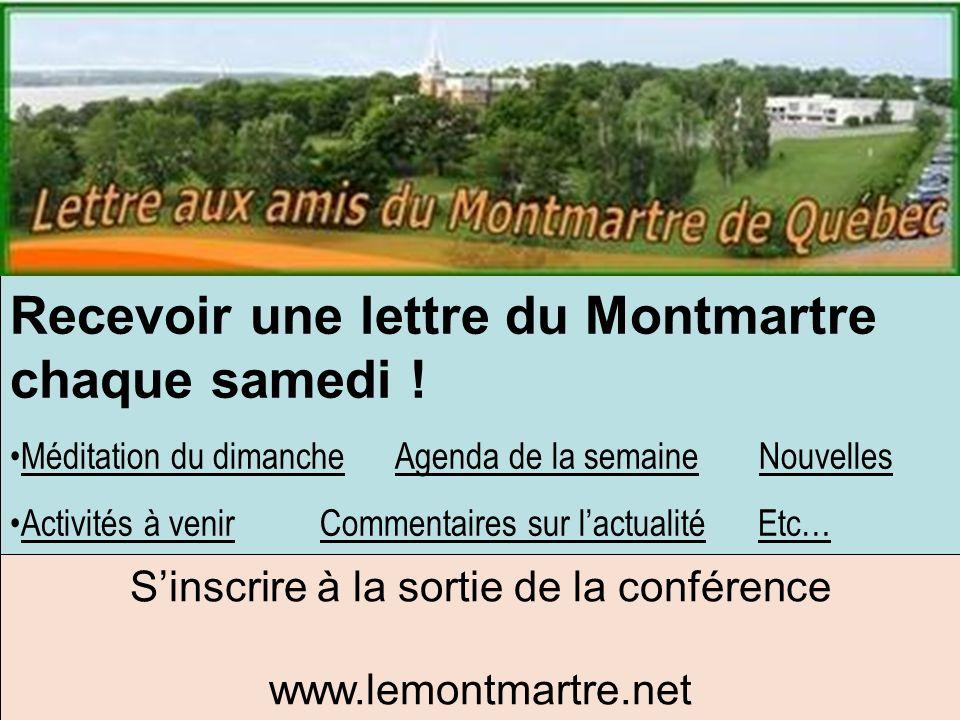 Recevoir une lettre du Montmartre chaque samedi ! Méditation du dimanche Agenda de la semaine Nouvelles Activités à venir Commentaires sur lactualité