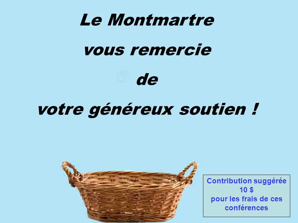 Le Montmartre vous remercie de votre généreux soutien ! Contribution suggérée 10 $ pour les frais de ces conférences