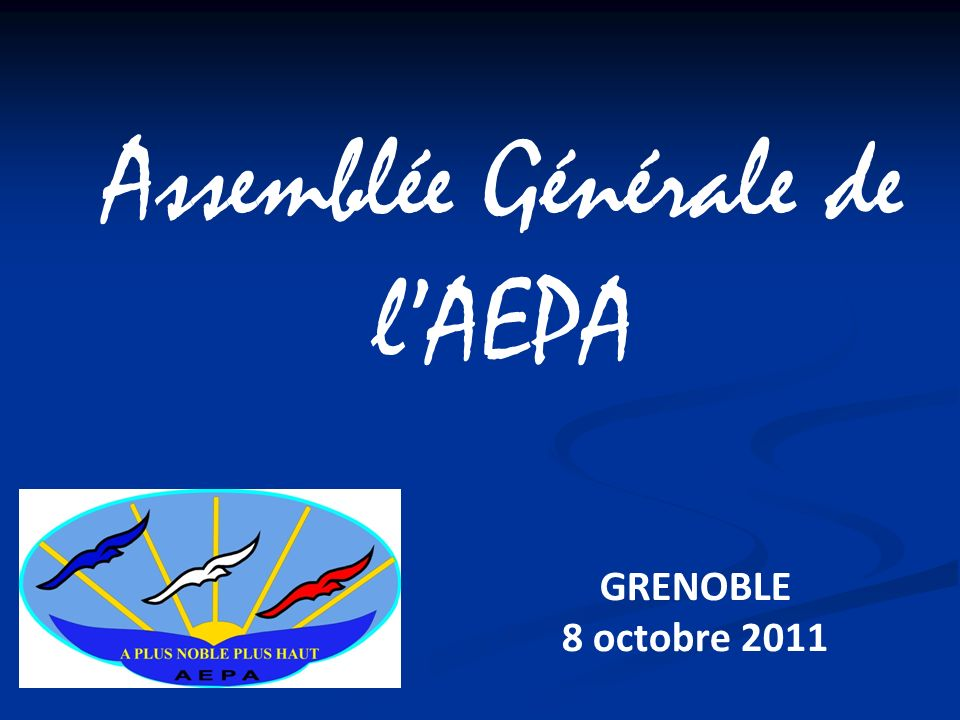 Assemblée Générale de lAEPA GRENOBLE 8 octobre 2011