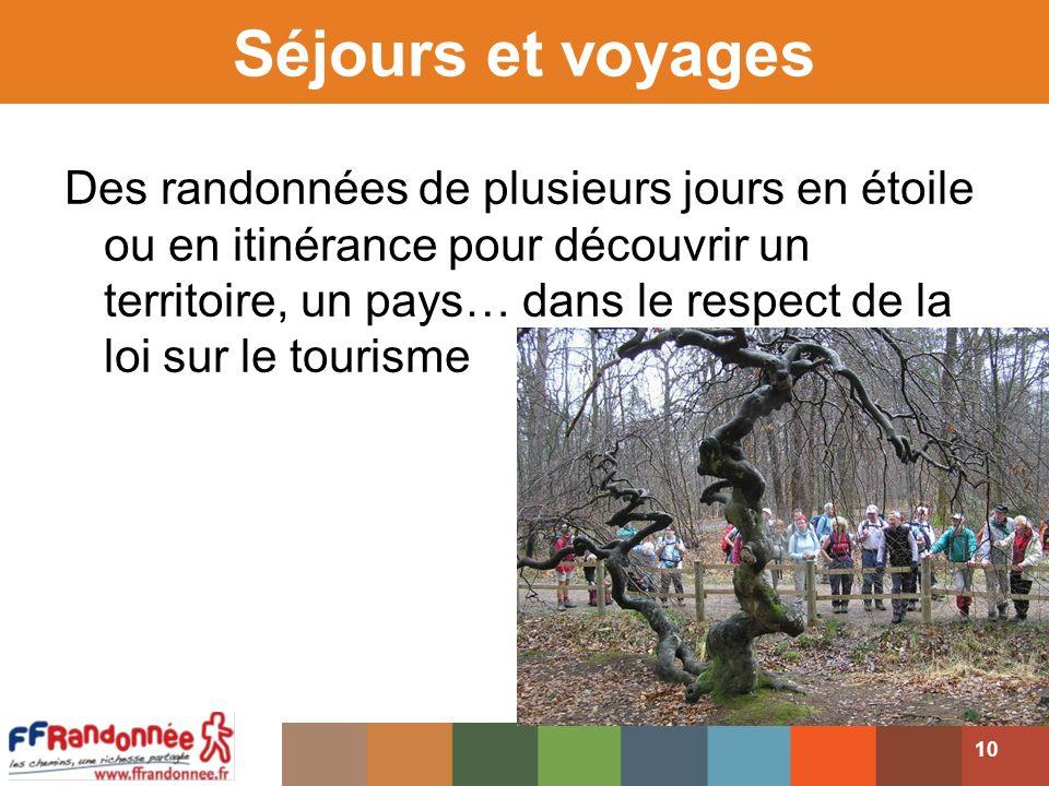 Séjours et voyages Des randonnées de plusieurs jours en étoile ou en itinérance pour découvrir un territoire, un pays… dans le respect de la loi sur le tourisme 10