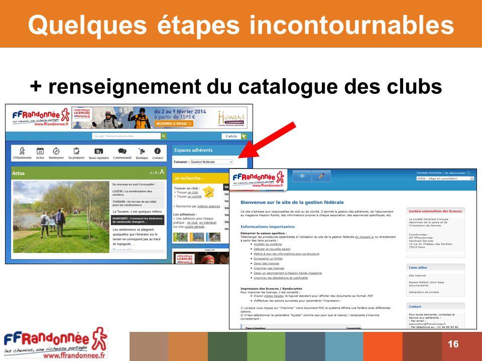 Quelques étapes incontournables + renseignement du catalogue des clubs 16