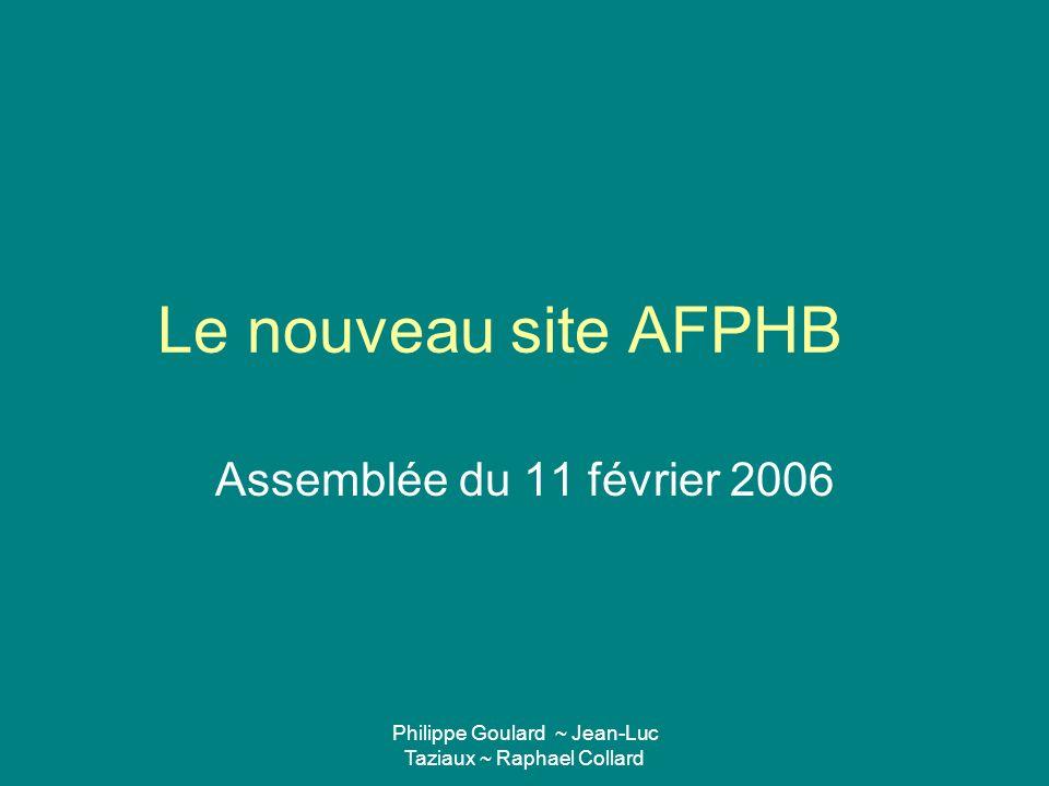 Philippe Goulard ~ Jean-Luc Taziaux ~ Raphael Collard Le nouveau site AFPHB Assemblée du 11 février 2006
