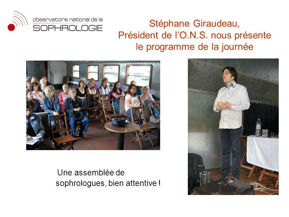 Stéphane Giraudeau, Président de lO.N.S. nous présente le programme de la journée Une assemblée de sophrologues, bien attentive !