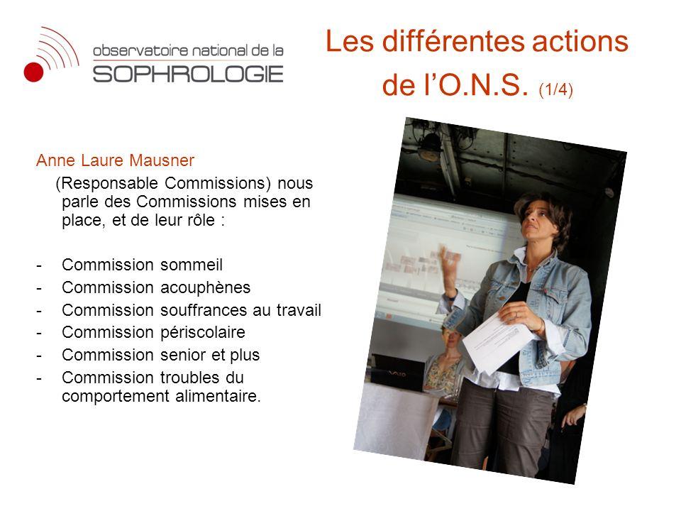 Le comité Actions présenté par Séverine Lacan qui souhaite faire évoluer lO.N.S vers une dynamique de rencontres sous forme dateliers thématiques, de colloques, ou duniversité dété….