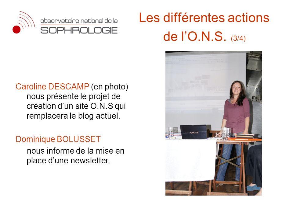Les différentes actions de lO.N.S. (3/4) Caroline DESCAMP (en photo) nous présente le projet de création dun site O.N.S qui remplacera le blog actuel.