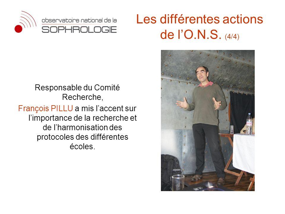 Les différentes actions de lO.N.S. (4/4) Responsable du Comité Recherche, François PILLU a mis laccent sur limportance de la recherche et de lharmonis