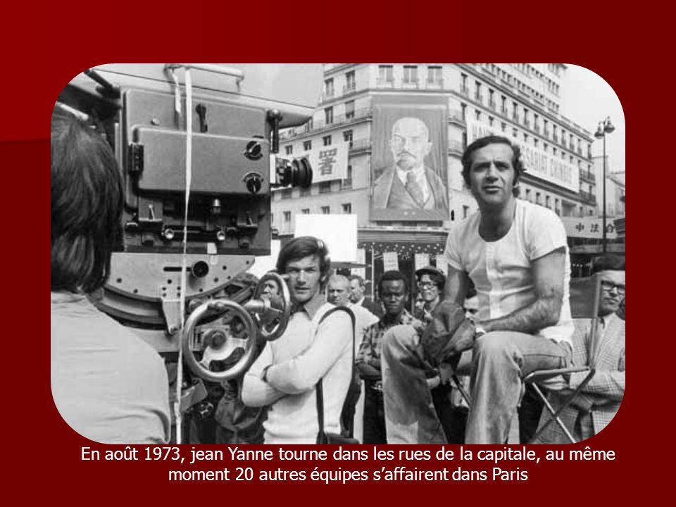 En août 1973, jean Yanne tourne dans les rues de la capitale, au même moment 20 autres équipes saffairent dans Paris