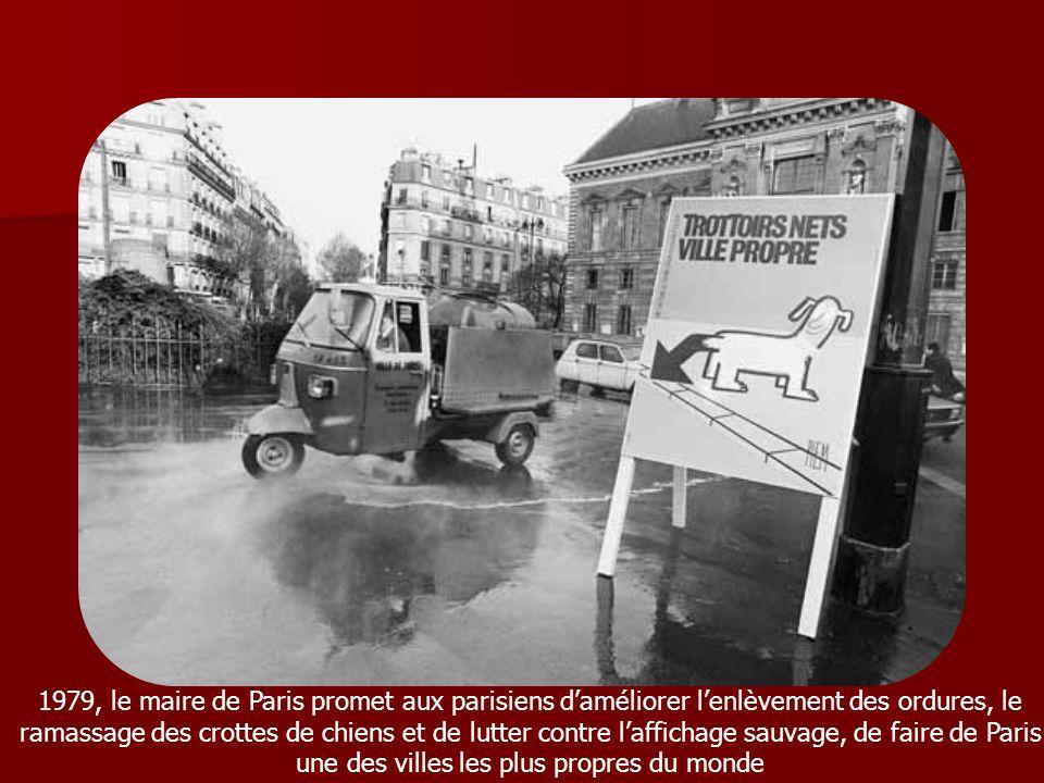1979, le maire de Paris promet aux parisiens daméliorer lenlèvement des ordures, le ramassage des crottes de chiens et de lutter contre laffichage sau