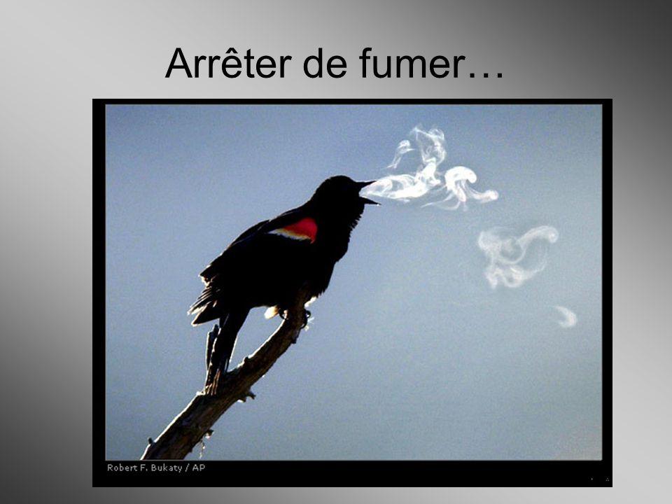 Arrêter de fumer…