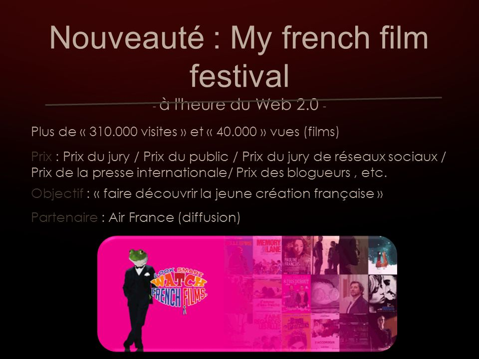 Le festival international du film de La Rochelle Enquête (2007) 46% Rochelais, 1 / 2 Poitou- Charentes 12% Parisiens, 19% Ile de France 30% autres régions 72% « atmosphère très bonne »