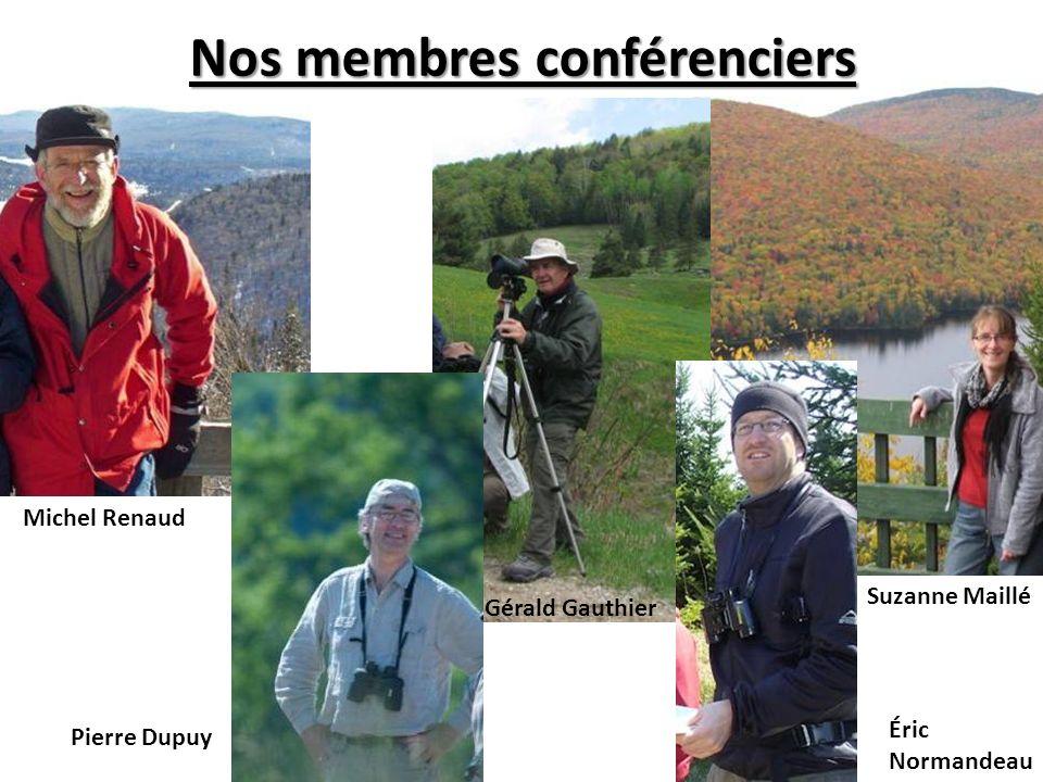 Nos membres conférenciers Michel Renaud Pierre Dupuy Suzanne Maillé Gérald Gauthier Éric Normandeau