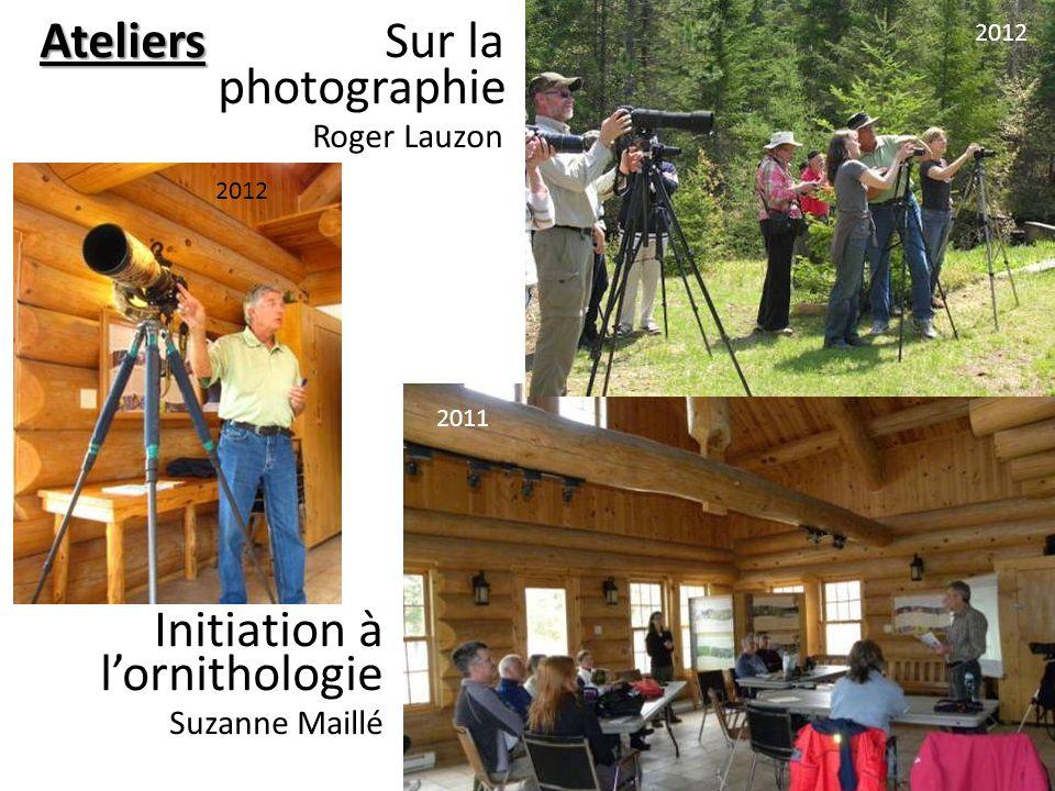 Initiation à lornithologie Suzanne Maillé Ateliers Ateliers Sur la photographie Roger Lauzon 2011 2012
