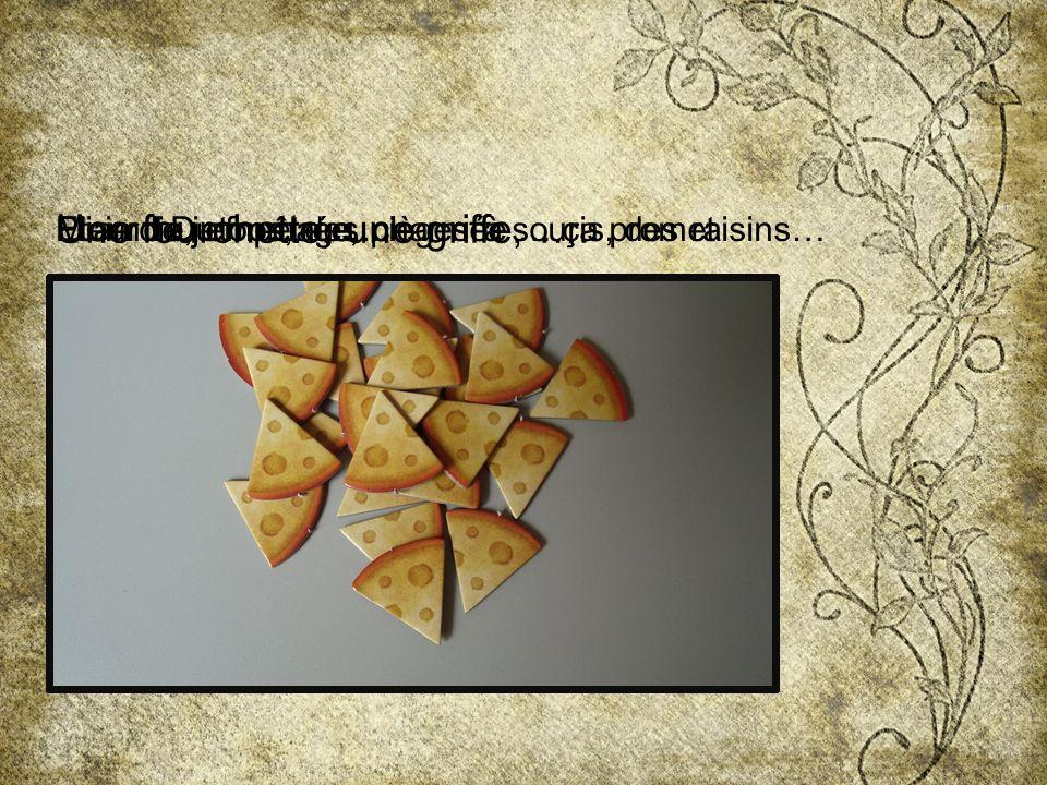 Plein de jetons, des pièges à souris, des raisins…Etourdie, empêtrée, charmée … ça promet Une fourchette, une griffe, …. Miam ! Du fromage....