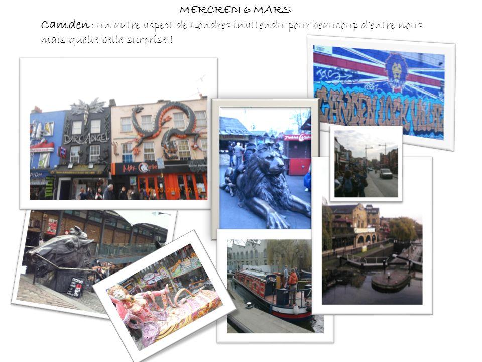 MERCREDI 6 MARS Camden : un autre aspect de Londres inattendu pour beaucoup dentre nous mais quelle belle surprise !