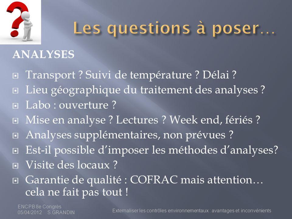 ANALYSES Transport ? Suivi de température ? Délai ? Lieu géographique du traitement des analyses ? Labo : ouverture ? Mise en analyse ? Lectures ? Wee