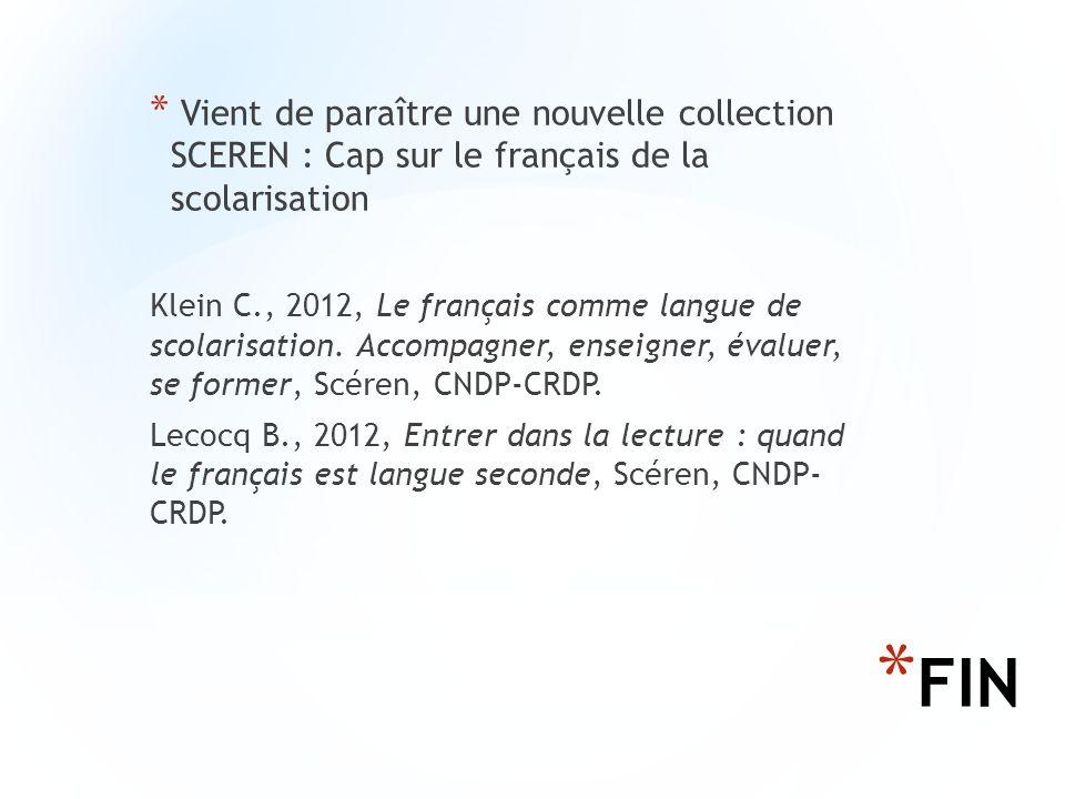 * FIN * Vient de paraître une nouvelle collection SCEREN : Cap sur le français de la scolarisation Klein C., 2012, Le français comme langue de scolari