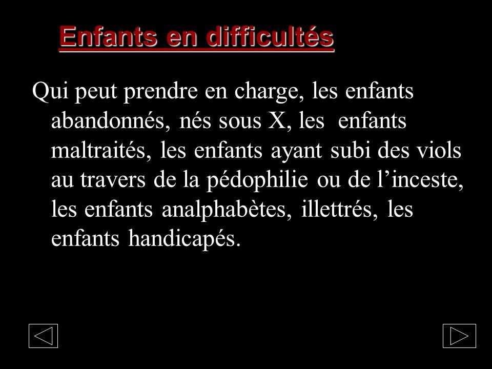 Enfants MALTRAITÉS Qui peut prendre en charge, la difficile prise en charge des enfants victimes, des enfants exploités : enfants soldats, enfants esc