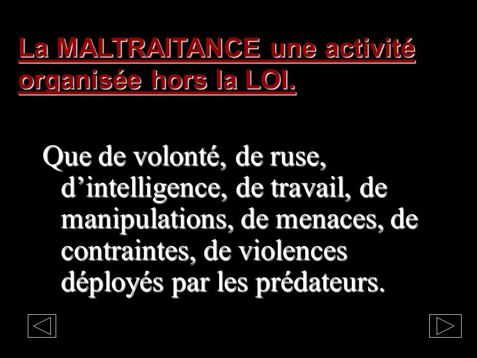 La MALTRAITANCE Les immatures sont la proie des prédateurs et limmaturité la source de nombreux prédateurs.