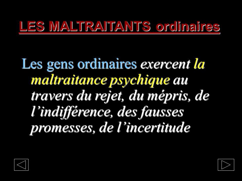 La MALTRAITANCE une activité organisée hors la LOI. Que de volonté, de ruse, dintelligence, de travail, de manipulations, de menaces, de contraintes,