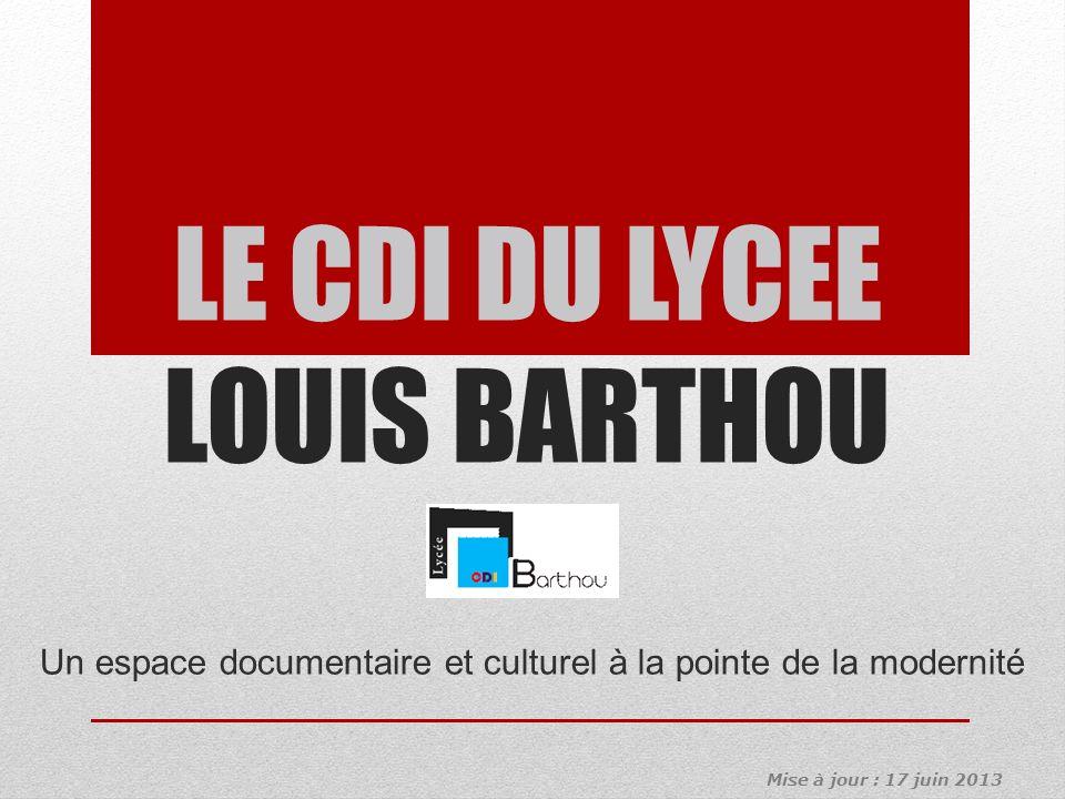 LE CDI DU LYCEE LOUIS BARTHOU Le CDI est ouvert : - Le lundi de : 8h à 18h - Le mardi de : 8h à 18h - Le mercredi de : 8h à 12h - Le jeudi de : 8h à 18h - Le vendredi de : 8h à 18h - Le samedi de : 8h à 12h Vous êtes accueillis par deux professeurs-documentalistes Sandrine Riou et Christine Salefranque