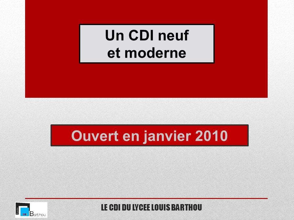 LE CDI DU LYCEE LOUIS BARTHOU Un CDI neuf et moderne Ouvert en janvier 2010