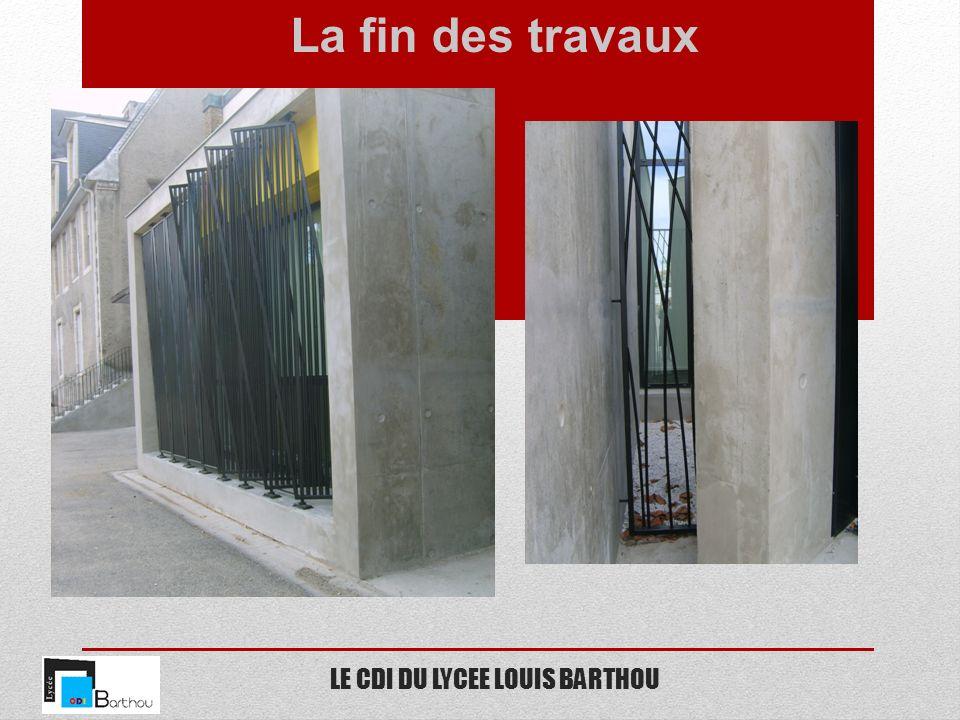 LE CDI DU LYCEE LOUIS BARTHOU La fin des travaux