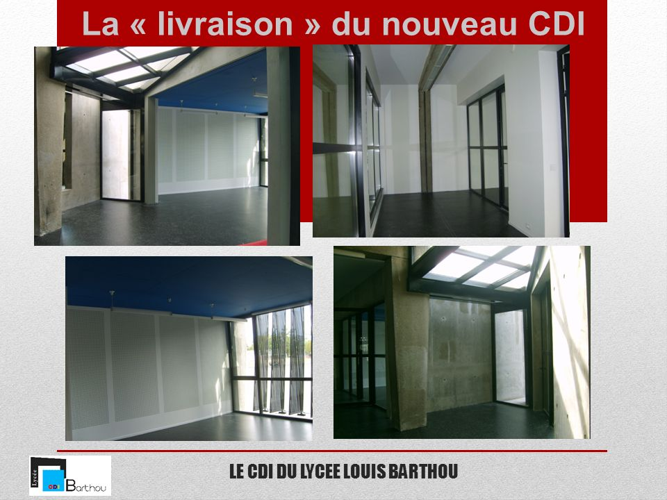 LE CDI DU LYCEE LOUIS BARTHOU Le CDI du Lycée Barthou a été pensé pour accueillir un grand nombre de personnes tout en préservant une ambiance calme et propice au travail.