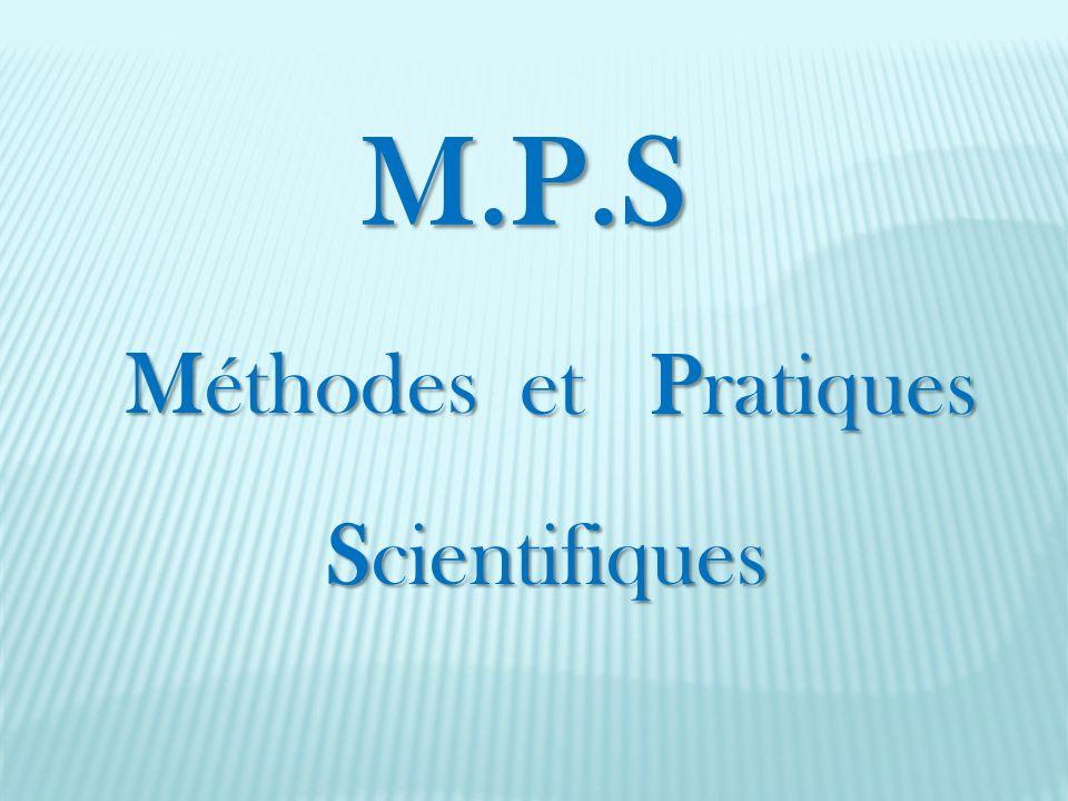M.P.S Méthodes Scientifiques Scientifiques et Pratiques