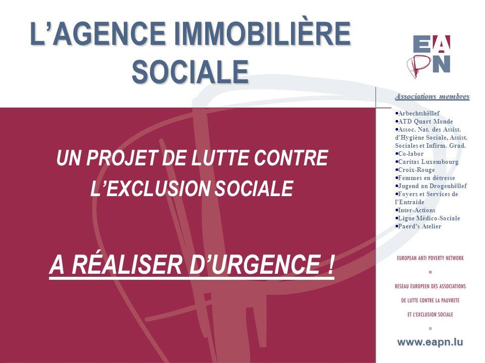 2 AGENCE IMMOBILIÈRE SOCIALE LE PROBLÈME DE BASE : DES LOYERS HORS PRIX www.eapn.lu Associations membres Arbechtshëllef ATD Quart Monde Assoc.