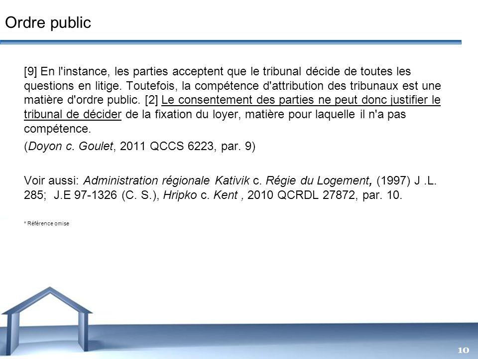 Free Powerpoint Templates 10 [9] En l'instance, les parties acceptent que le tribunal décide de toutes les questions en litige. Toutefois, la compéten