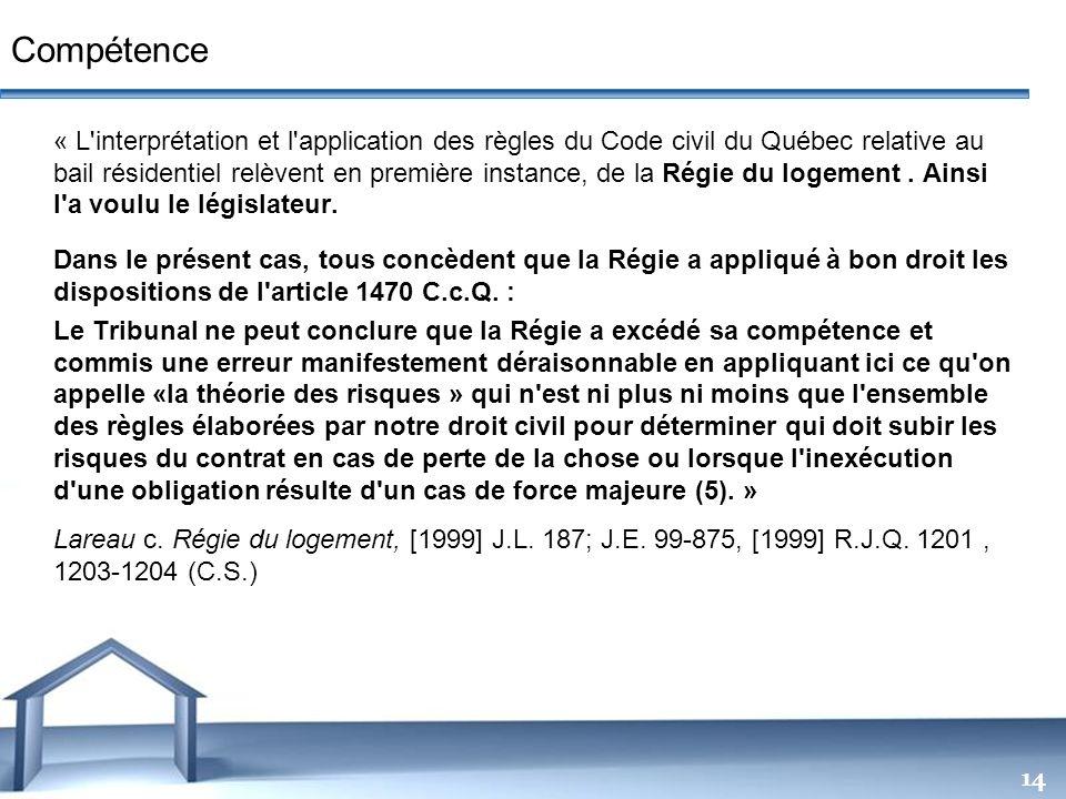Free Powerpoint Templates 14 « L'interprétation et l'application des règles du Code civil du Québec relative au bail résidentiel relèvent en première