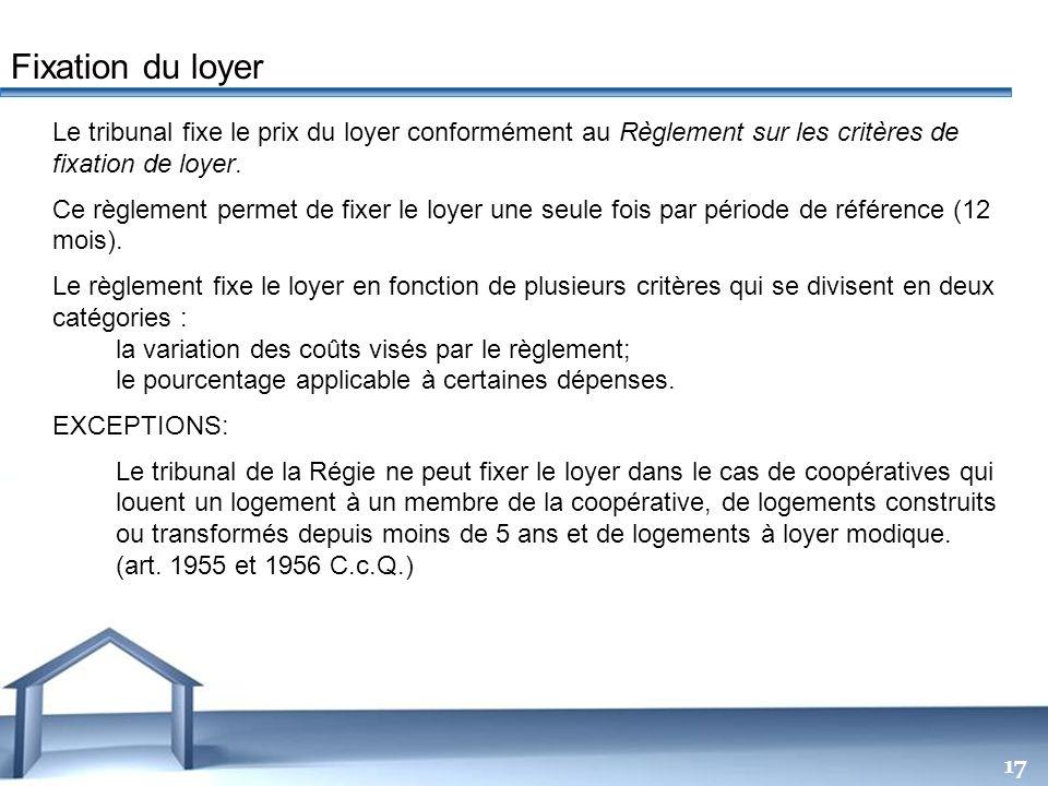 Free Powerpoint Templates 17 Le tribunal fixe le prix du loyer conformément au Règlement sur les critères de fixation de loyer. Ce règlement permet de