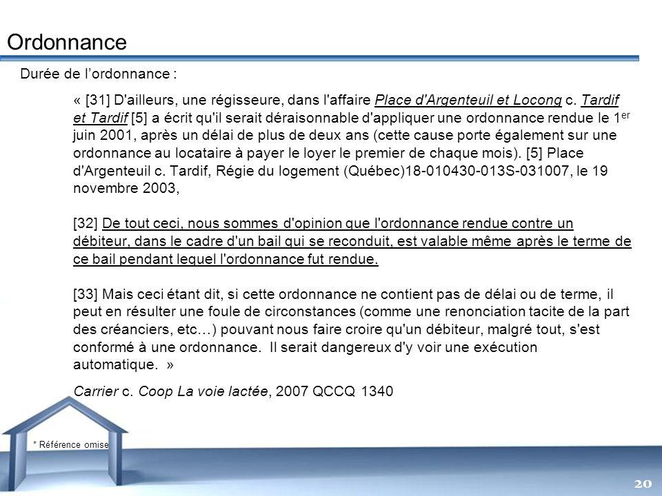 Free Powerpoint Templates 20 Durée de lordonnance : « [31] D'ailleurs, une régisseure, dans l'affaire Place d'Argenteuil et Locong c. Tardif et Tardif