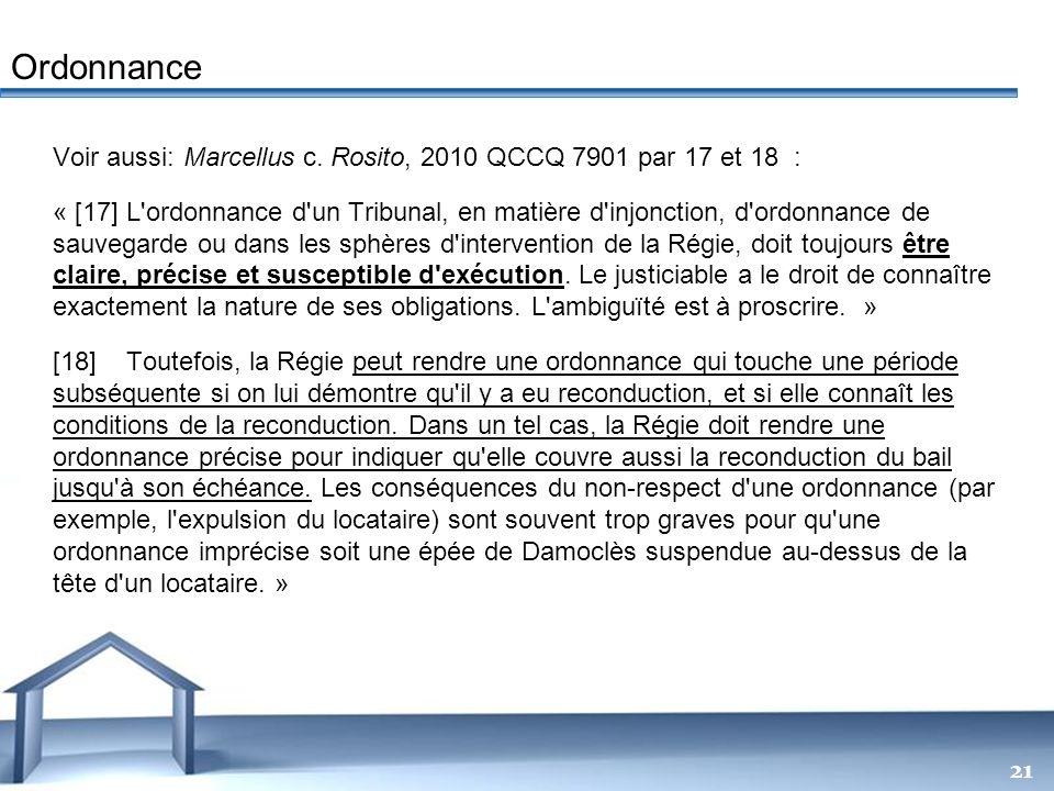 Free Powerpoint Templates 21 Voir aussi: Marcellus c. Rosito, 2010 QCCQ 7901 par 17 et 18 : « [17] L'ordonnance d'un Tribunal, en matière d'injonction