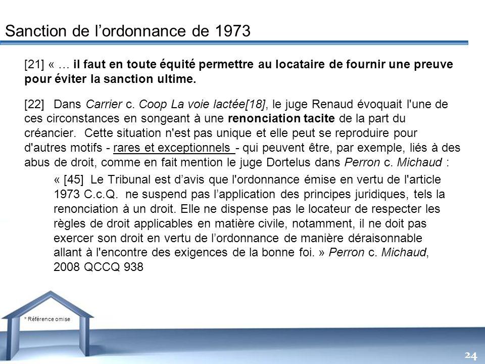 Free Powerpoint Templates 24 [21] « … il faut en toute équité permettre au locataire de fournir une preuve pour éviter la sanction ultime. [22]Dans Ca