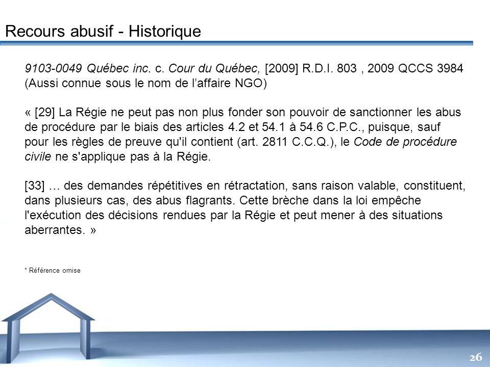 Free Powerpoint Templates 26 9103-0049 Québec inc. c. Cour du Québec, [2009] R.D.I. 803, 2009 QCCS 3984 (Aussi connue sous le nom de laffaire NGO) « [