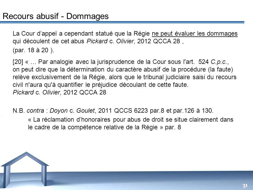 Free Powerpoint Templates 31 La Cour dappel a cependant statué que la Régie ne peut évaluer les dommages qui découlent de cet abus Pickard c. Olivier,