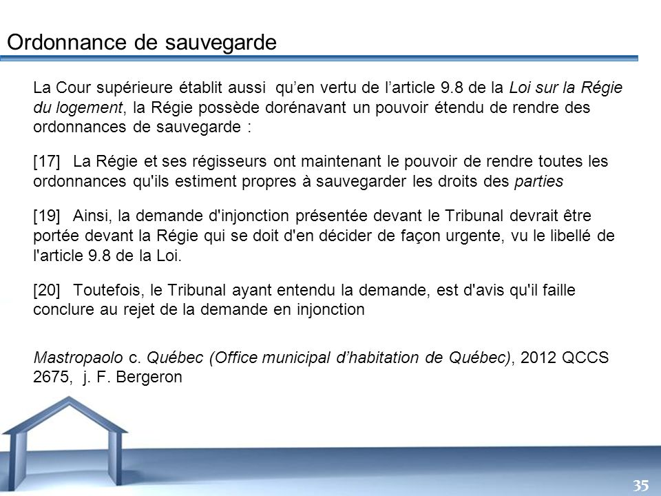 Free Powerpoint Templates 35 La Cour supérieure établit aussi quen vertu de larticle 9.8 de la Loi sur la Régie du logement, la Régie possède dorénava