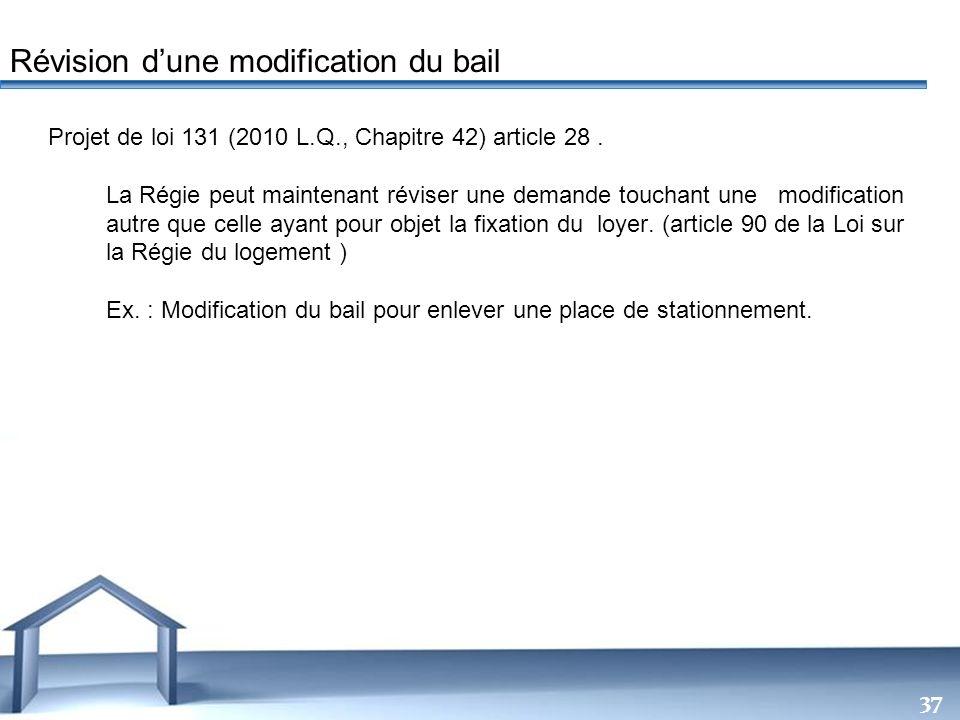 Free Powerpoint Templates 37 Projet de loi 131 (2010 L.Q., Chapitre 42) article 28. La Régie peut maintenant réviser une demande touchant une modifica