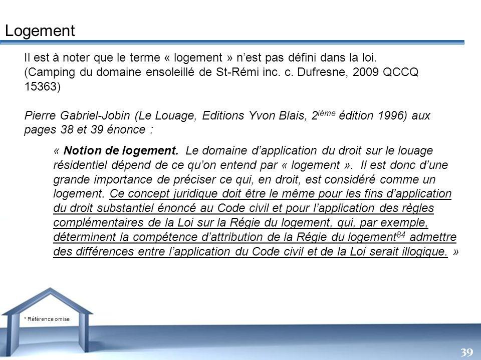 Free Powerpoint Templates 39 Il est à noter que le terme « logement » nest pas défini dans la loi. (Camping du domaine ensoleillé de St-Rémi inc. c. D