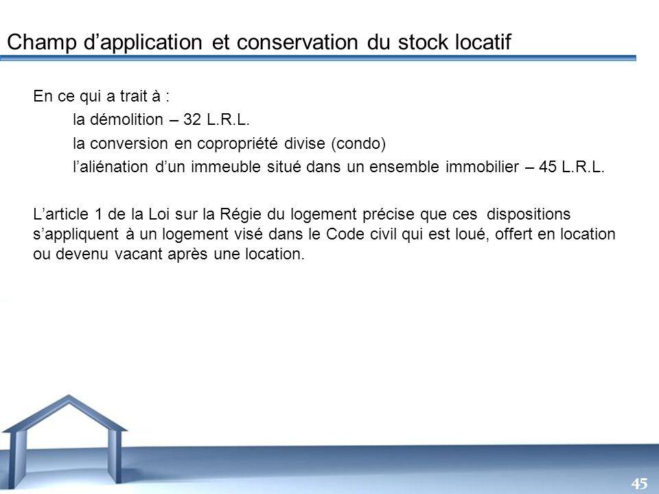 Free Powerpoint Templates 45 En ce qui a trait à : la démolition – 32 L.R.L. la conversion en copropriété divise (condo) laliénation dun immeuble situ