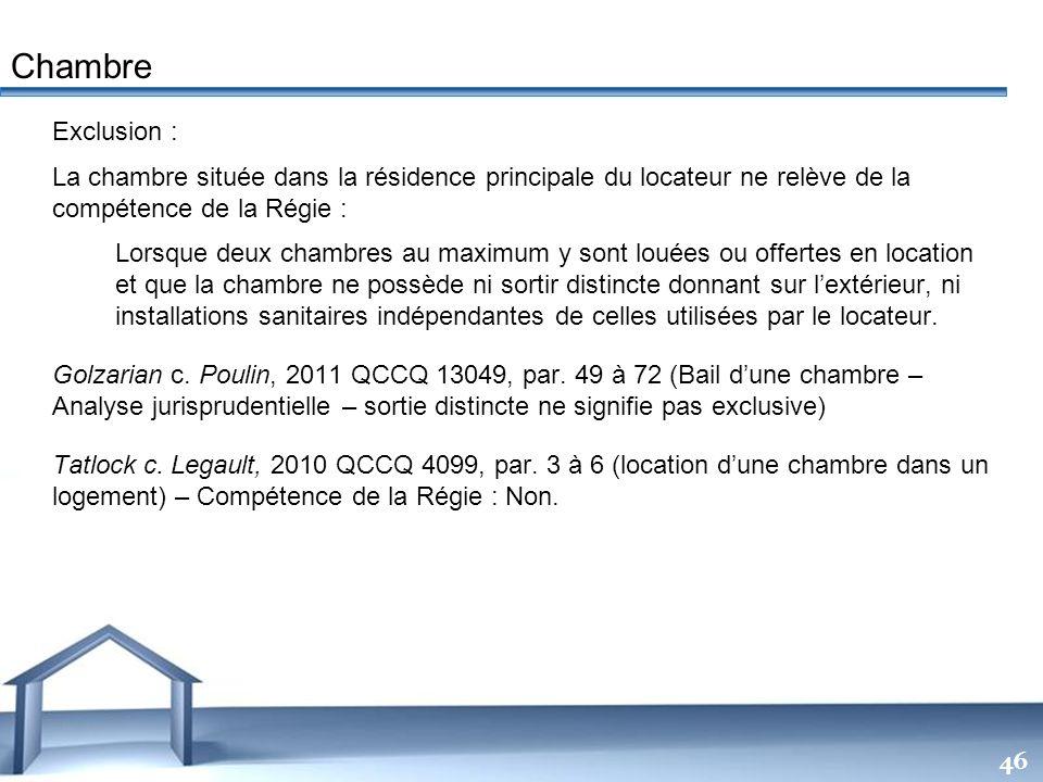 Free Powerpoint Templates 46 Exclusion : La chambre située dans la résidence principale du locateur ne relève de la compétence de la Régie : Lorsque d