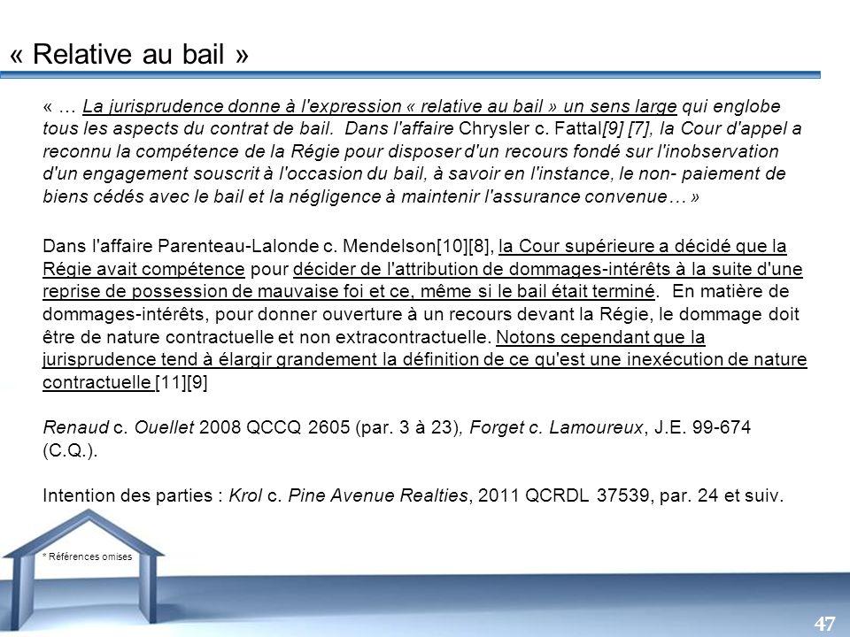 Free Powerpoint Templates 47 « … La jurisprudence donne à l'expression « relative au bail » un sens large qui englobe tous les aspects du contrat de b