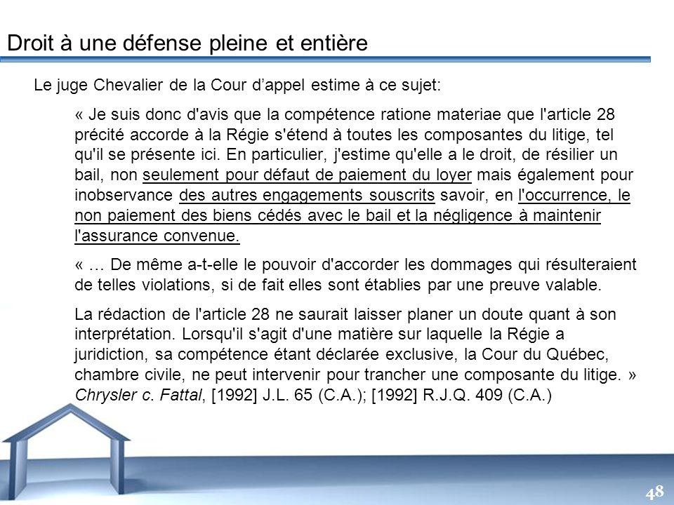 Free Powerpoint Templates 48 Le juge Chevalier de la Cour dappel estime à ce sujet: « Je suis donc d'avis que la compétence ratione materiae que l'art