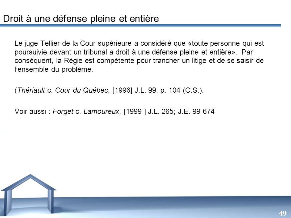 Free Powerpoint Templates 49 Le juge Tellier de la Cour supérieure a considéré que «toute personne qui est poursuivie devant un tribunal a droit à une