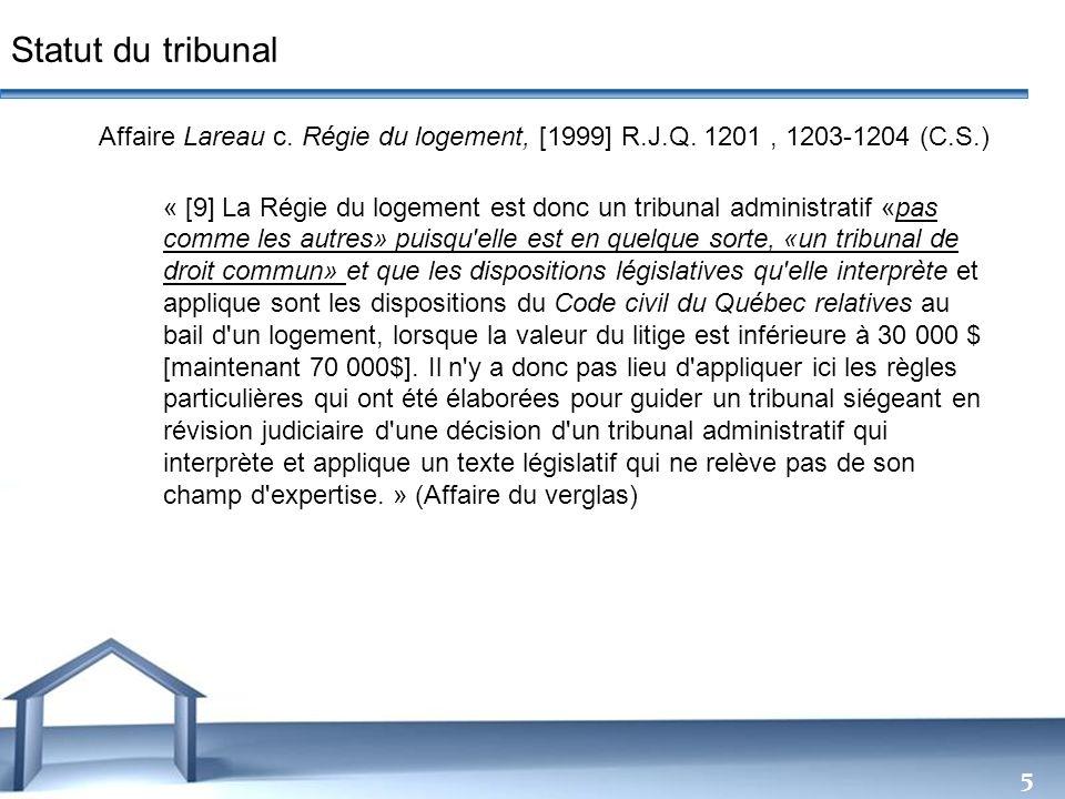 Free Powerpoint Templates 5 Affaire Lareau c. Régie du logement, [1999] R.J.Q. 1201, 1203-1204 (C.S.) « [9] La Régie du logement est donc un tribunal
